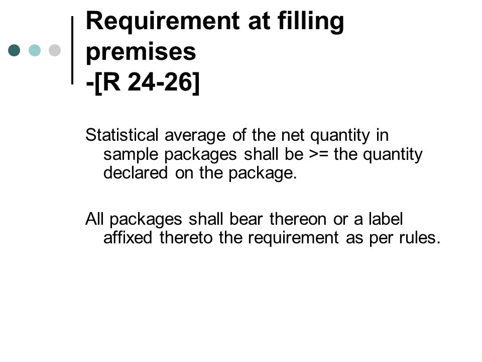 Requirement at filling premises -[R 24-26]
